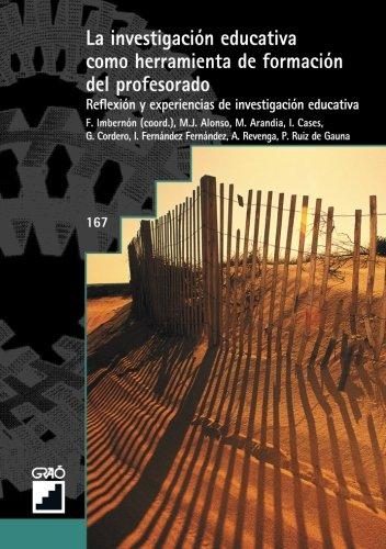 La Investigación Educativa Como Herramienta De Formación Del Profesorado (GRAO - CASTELLANO)