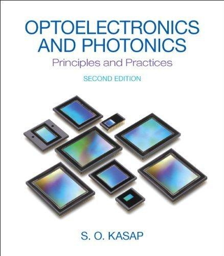 Optoelectronics & Photonics: Principles & Practices (2nd Edition) by Kasap, Safa O. (2012) Hardcover