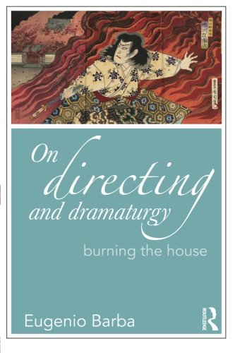 On Directing and Dramaturgy: Burning the House (Drama and Theatre Studies)