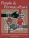 People & Permaculture: Caring & Designing for Ourselves, Each Other & The Planet (English Edition)