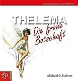 Thelema - Die frohe Botschaft (Die Wiederverzauberung der Welt, Band 2)