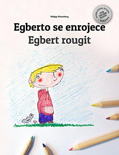 Egberto se enrojece/Egbert rougit: Libro infantil ilustrado español-francés (Edición bilingüe) por Philipp Winterberg