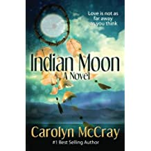 Indian Moon: Love Isn't As Far Away As You Think (Real Romance.For the Rest of Us)