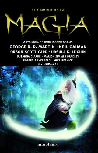 El camino de la magia: Antología de John Joseph Adams por autores Varios