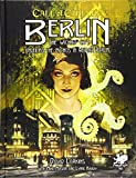 Berlin: The Wicked City: Unveiling the Mythos in Weimar Berlin (Call of Cthulhu Roleplaying)