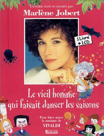Les Contes Musicaux De Marlene Jobert: Le Vieil Homme Qui Faisait Danser Les Saisons