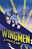 Front cover for the book Wingmen by Ensan Case