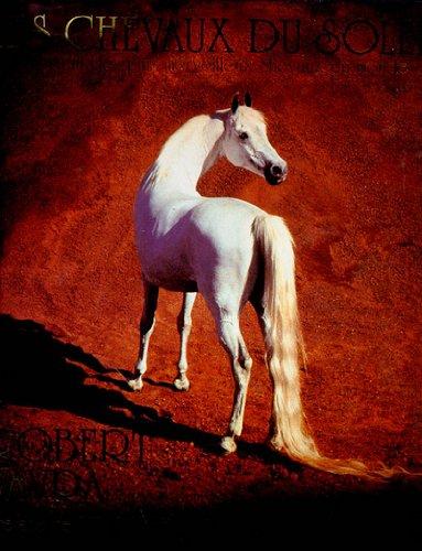 Les chevaux du soleil : Portrait des plus merveilleux chevaux du monde par Robert Vavra