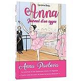 Telecharger Livres Anna journal d un cygne Premiers pas a l ecole de ballet Tome 1 (PDF,EPUB,MOBI) gratuits en Francaise