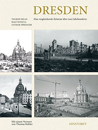 Dresden: Eine vergleichende Zeitreise über zwei Jahrhunderte