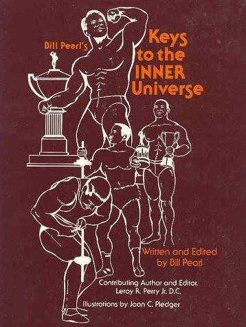 Bill Pearls Keys to the Inner Universe: Worlds Best Built Man par  Bill Pearl