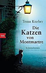 Die Katzen von Montmartre: Kriminalroman