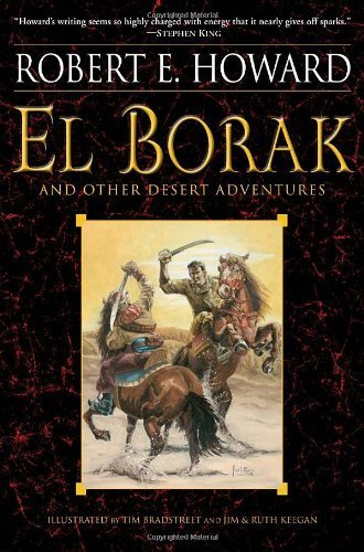 (EL BORAK AND OTHER DESERT ADVENTURES ) BY Howard, Robert E. (Author) Paperback Published on (02 , 2010)