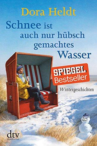 Buchcover Schnee ist auch nur hübschgemachtes Wasser: Wintergeschichten
