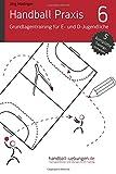 Handball Praxis 6 - Grundlagentraining für E- und D- Jugendliche