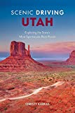 Scenic Driving Utah: Exploring the State's Most Spectacular Byways and Back Roads