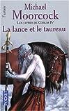 Les livres de Corum, Tome 4 : La lance et le taureau