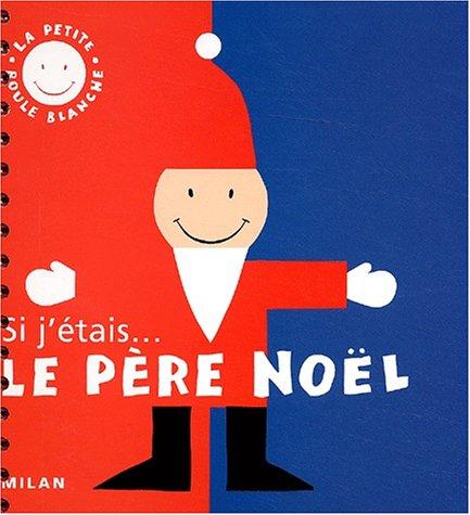 Si j'étais. le Père Noël par Isabelle Loupy, Christophe Loupy