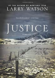 Justice: Stories by Larry Watson (2011-09-06)