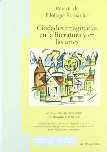 Ciudades imaginadas en la literatura y en las artes (Revista de Filología Románica. Anejos)