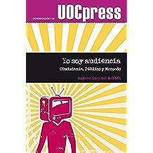 Yo soy audiencia (UOC Press-Comunicación)