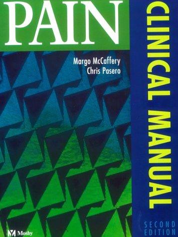 Pain: Clinical Manual, 2e (Pain: Clinical Manual (McCaffery) (Spiral))