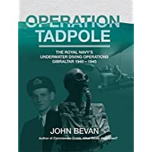 Operation Tadpole: The Royal Navy's underwater diving operations, Gibraltar 1940 - 1945