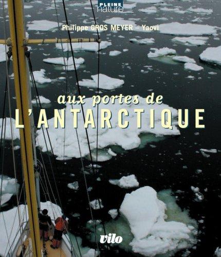 Aux Portes de l Antarctique par Gros Meyer. Phi