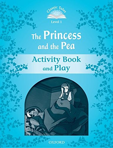 Classic Tales Second Edition: Classic Tales Level 1. the Princess and the Pea: Activity Book 2nd Edition