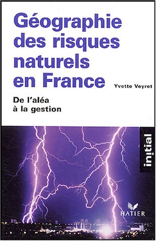 Gographie des risques naturels en France : De l'ala  la gestion