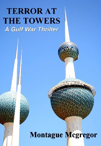 Terror at the Towers: A Gulf War Thriller (English Edition) - Kuwait Towers