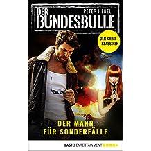 Der Bundesbulle - Roman zur Krimi-Serie: Der Mann für Sonderfälle (Die Kult-Serie aus den 90ern)