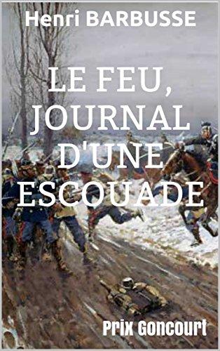 Le Feu, journal d'une escouade: Prix Goncourt