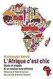 L'Afrique c'est chic: Diario di viaggio di un medico euro-africano (Italian Edition)