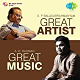 #3: Great Artist Great Music - S.P. Balasubrahmanyam and A.R. Rahman
