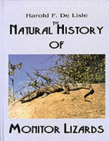 Natural History of Monitor Lizards por H. F. DeLisle