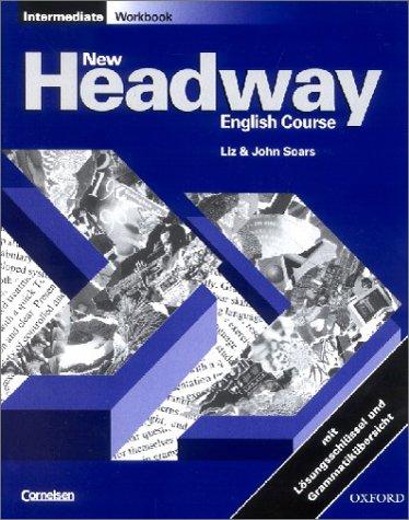 New Headway English Course, Intermediate, Workbook, m. Schlüssel u. Grammatikübersicht (deutsche Ausg.)