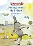 Les musiciens de Brême. Französische Sonderausgabe der Bremer Stadtmusikanten