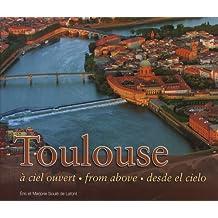 Toulouse à ciel ouvert : Edition français-anglais-espagnol