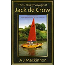 (The Unlikely Voyage of Jack De Crow: A Mirror Odyssey from North Wales to the Black Sea) By A.J. Mackinnon (Author) Paperback on (May , 2002)