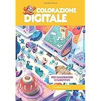 COLORAZIONE DIGITALE: per illustratori e fumettisti