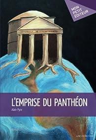 L'Emprise du Panthéon par Alain Pyre