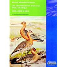 African Waterbird Census 1999, 2000 and 2001 / Les Denombrements d'Oiseaux d'Eau en Afrique 1999, 2000 et 2001 (African Waterfowl Census)