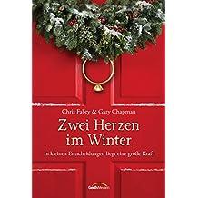 Zwei Herzen im Winter: In kleinen Entscheidungen liegt eine große Kraft. Erzählung. (German Edition)