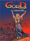 Gord, tome 3 - L'enfant dieu