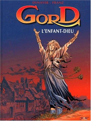 Gord, tome 3 : L'enfant dieu