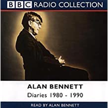 The Alan Bennett Diaries: 1980-1990