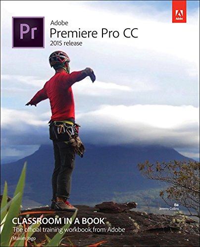 Adobe Premiere Pro CC Classroom in a Book (2015 release) (English Edition)