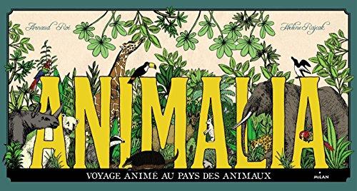 Animalia, voyage animé au pays des animaux par Arnaud Roi