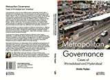 Metropolitan Governance: Cases of Ahmedabad and Hyderabad